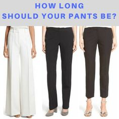 The correct length pants can mean the difference between looking sloppy, choppy or long and lean. Start by having your pants hemmed wearing the shoes. Flare Leg Pants, Skinny Pants, How To Hem Pants, Type Of Pants, Ankle Length Pants, Fashion Pants, Fashion Outfits, Womens Fashion, Straight Leg Pants