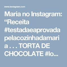 """Maria no Instagram: """"Receita #testadaeaprovadapelacozinhadamaria . . .  TORTA DE CHOCOLATE #lowcarb  Massa: 1 xícara (chá) de farinha de coco 2/3 xícara de…"""""""
