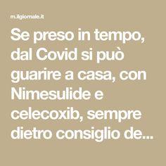 Se preso in tempo, dal Covid si può guarire a casa, con Nimesulide e celecoxib, sempre dietro consiglio del medico di famiglia Home, Aspirin, Diet
