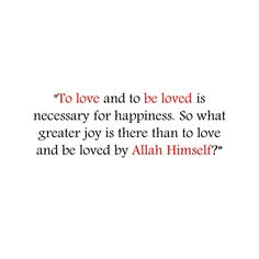 ... what greater joy than to be loved by Allah?