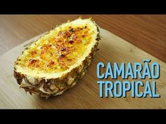Como fazer camarão no abacaxi - Cansei de Miojo