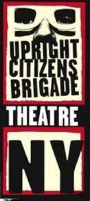 Upright Citizens Brigade Theater, NY Branch, 26th and 8th. Go see ASSSSCAT 3000 one Sunday night.