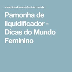 Pamonha de liquidificador - Dicas do Mundo Feminino