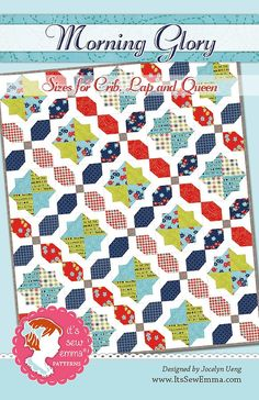 Morning Glory Quilt Pattern by It's Sew Emma - February 2016