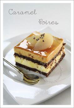 Entremet caramel poire - Ok Ce Bon! Fancy Desserts, Köstliche Desserts, Delicious Desserts, Dessert Recipes, Yummy Food, Bon Dessert, Entremet Caramel, Cakes To Make, French Patisserie