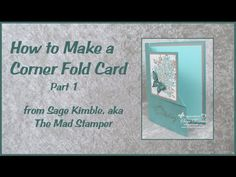 How to Make a Corner Fold Card, Part 1 at http://stampingmadly.com The Corner Fold Card, also called the Corner Flip Card, is an awesome card for showing off...
