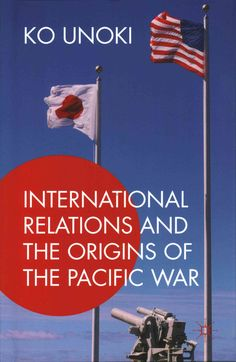 International Relations and the Origins of the Pacific War