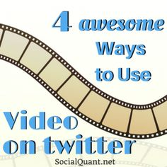How To Use Video On Twitter | Social Quant - Twitter Growth Done Right http://www.socialquant.net/video-on-twitter/