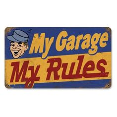 My Garage My Rules Vintage Metal Sign.