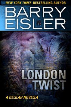 London Twist A Delilah Novella, by Barry Eisler ($2.99)
