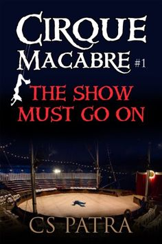 Free Kindle Book For A Limited Time : The Show Must Go On (Cirque Macabre)