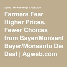 Farmers Fear Higher Prices, Fewer Choices from Bayer/Monsanto Deal | Agweb.com