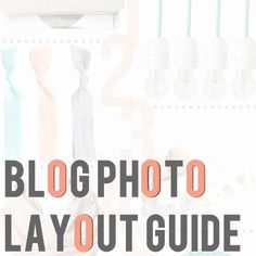 Blog Photo Layout Guide