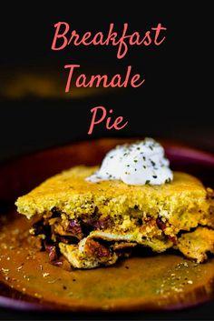 Breakfast Tamale Pie- San Francisco|Chef|Food Blogger|Easy Recipes
