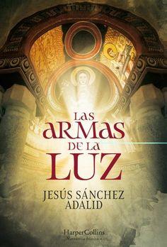 Las armas de la luz Sánchez Adalid, Jesús 1962- Madrid : HarperCollins, cop. 2021 Jesus Sanchez, Sarah Lark, Movie Posters, Movies, Madrid, Medieval, Weapons Guns, Nun, Films