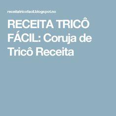 RECEITA TRICÔ FÁCIL: Coruja de Tricô Receita