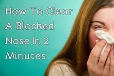 How To Clear A Blocked Nose In 2 Minutes