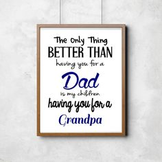 The only thing better than Dad/Grandpa quality print Make Your Own Sign, Signs For Mom, Christian Signs, Scripture Signs, Inspirational Signs, Painted Wood Signs, Gifts For Father, Fathers, Grandpa Gifts