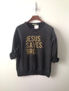 Jesus saves bro . Champ Sweatshirt by greythread on Etsy, $50.00