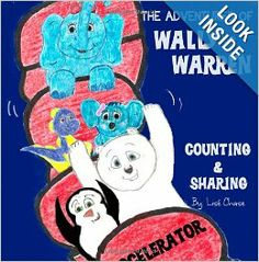 Adventures of Wally and Warren: Counting and Sharing: Lise Chase: 9780615806181: Amazon.com: Books  Have fun with Wally and Warren on their adventure to the Fair while learning how to count and share!! Great for kids ages 2-8. #bear #penguin