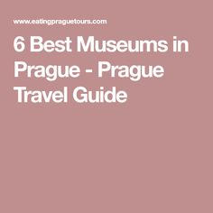 6 Best Museums in Prague - Prague Travel Guide