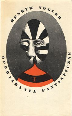 Cover of Opowiadania Fantastyczne by Henryk Vogler (1976), with illustration by Daniel Mróz (via iwona on pinterest + gilliflower)