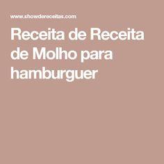 Receita de Receita de Molho para hamburguer