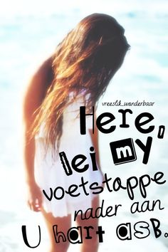 Jesus se Dogterkind: Nader aan U hart Wise Quotes, Qoutes, Inspirational Quotes, Afrikaanse Quotes, Goeie More, Bible Notes, Prayer Verses, My King, Trust God