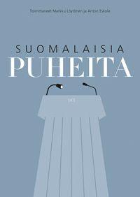 Anton Eskola, Markku Löytönen (toim.): Suomalaisia puheita