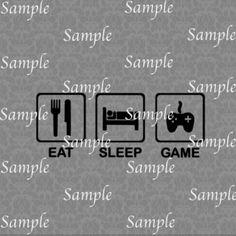 Eat Sleep Game SVG, DXF, EPS, PNG Digital File – Wickedly Cute Designs