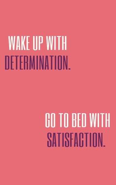 Wake up with determination, go to bed with satisfaction! #StyleYourSucess