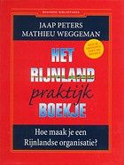 Het Rijnland praktijkboekje - Hoe maak je een Rijnlandse organisatie? Jaap Peters, Mathieu Weggeman Management Books, Book Study, Business, Store, Business Illustration