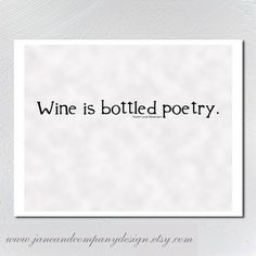 Wine is Bottled Poetry Stevenson Wall Art by JaneAndCompanyDesign - Other - 123amy