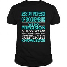 ASSISTANT PROFESSOR OF BIOCHEMISTRY A TITLE JUST ABOVE KING T-Shirts, Hoodies, Sweatshirts, Tee Shirts (22.99$ ==► Shopping Now!)