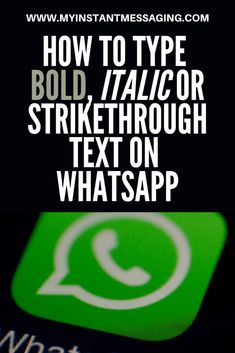 How to Type Bold, Italic or Strikethrough Text on WhatsApp Related Post, Instant Messaging, Your Word, Copywriting, Texts, Messages, Type, Words, Blog