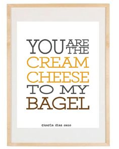 You are the Cream Cheese to my Bagel - 8.5x11 Print - Digital Illustration Poster - Kitchen Art - Romantic - Love - Funny - Yellow - Bagel. $16.00, via Etsy.