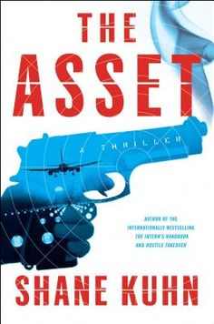 The Asset by Shane Kuhn. Click on the cover to see if the book is available at Freeport Community Library.