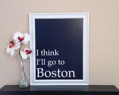 """Navy blue """"I Think I""""ll Go to Boston"""" digital art print poster. $20.00, via Etsy."""