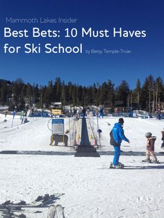 Best Bets for a Great Day on Mammoth Mountain: 10 Must-Haves for Ski School