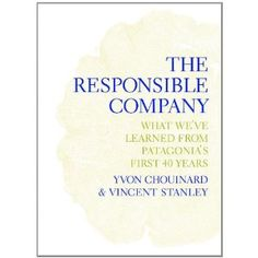 The Responsible Company - an eye opening book on how to do good as a company as well as an individual