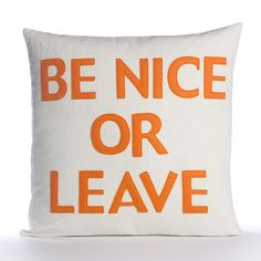"""Be Nice or Leave 16"""""""