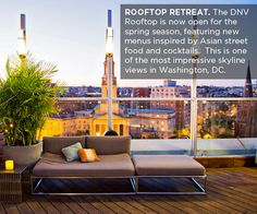 ROOFTOP RETREAT. The DNV Rooftop is now open for the spring season, featuring new menus inspired by Asian street food and cocktails.  This i...