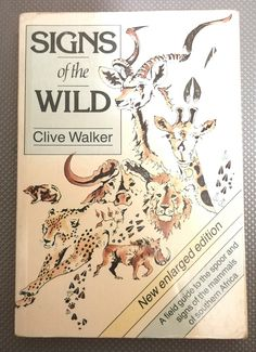 Signs of the Wild. A field guide to the spoor and signs of the mammals of southern Africa. Softcover in the Other Non-Fiction category was listed for on 19 Feb at by TomHarvey in Vereeniging Animal Books, Field Guide, Mammals, Southern, Africa, Signs, Shop Signs, Sign, Animals