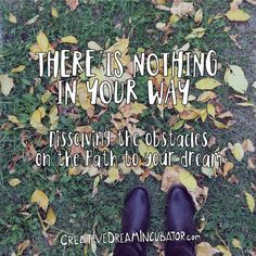 There is nothing in your way