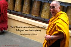 The 7 billion human beings alive today belong to one human family - Best Dalai Lama Quotes