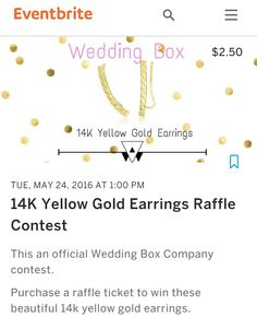Win some 14K Yellow Gold Earrings Ladies! Purchase a raffle ticket for $2.50 and be entered to win this only 200 tickets available, so hurry and get yours. These earrings are valued at $125 on my website http://www.weddingbox.myshopify.com Get your tickets here at http://www.eventbrite.com/e/14k-yellow-gold-earrings-raffle-contest-tickets-25674033726?aff=eand&ref=eand