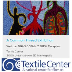 Members' Show #ArtOpening @TextileCenter  this Wed Jan10 530-730pm, 3000 University Ave SE, Mpls  https://textilecentermn.org/acommonthread2018/