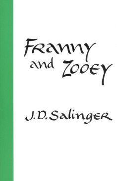 Franny and Zooey. J.D. Salinger.
