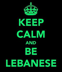 Being married to an Lebanese man... I can honestly say this doesnt make sence! Lol
