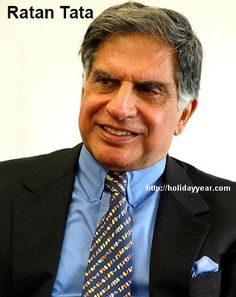 Dec 28 - Ratan Tata, Indian businessman of the Tata Group was Born Today. For more famous birthdays http://holidayyear.com/birthdays/